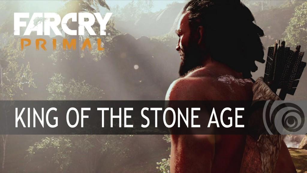 Новый трейлер. Far Cry Primal – Король Каменного века